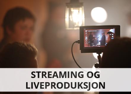 Streaming og liveproduksjon